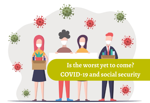 Is the worst yet to come? COVID-19 and social security