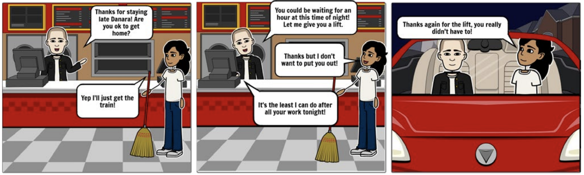 A comic strip depicting two people at a fast food restaurant. The text reads 'Thanks for staying late Danara! Are you okay to get home?'. 'Yep I'll just get the train!'